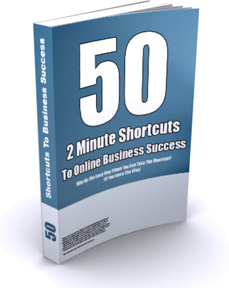 Ebook cover: 50 Quick, 2 Minute Shortcuts To Online Business Success