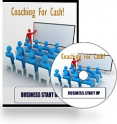 Ebook cover: Coaching For Cash Video Tutorials - Start your business today!