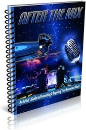 Ebook cover: After The Mix: An Artists Guide to Promoting & Exposing Your Recorded Music