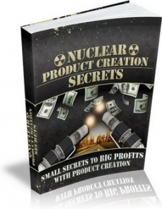 Ebook cover: Nuclear Product Creation Secrets