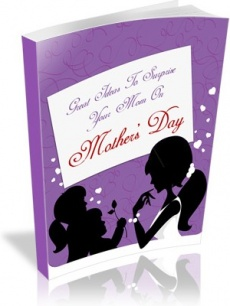 Ebook cover: Great Ideas To Surprise Your Mom On Mother's Day