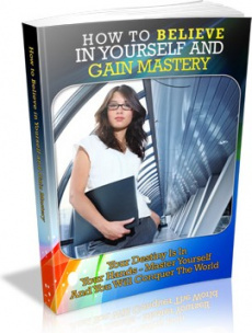 Ebook cover: How to Believe in Yourself and Gain Mastery