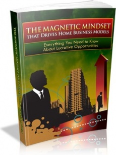 Ebook cover: The Magnetic Mindset that Drives Home Business Models