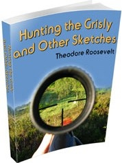 Ebook cover: Hunting the Grisly and Other Sketches
