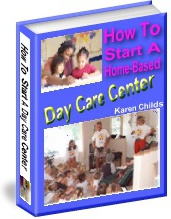Ebook cover: How To start Your Own Home-Based Day Care Center