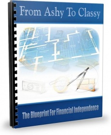 Ebook cover: From Ashy To Classy - The Blueprint For Financial Independence