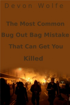 Ebook cover: The Most Common Bug Out Bag Mistake That Will Get You Killed