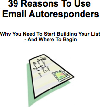 Ebook cover: 39 Powerful Reasons To Use Email Autoresponders