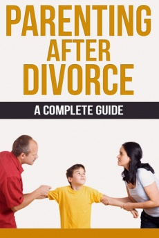 Ebook cover: Parenting After Divorce - A Complete Guide
