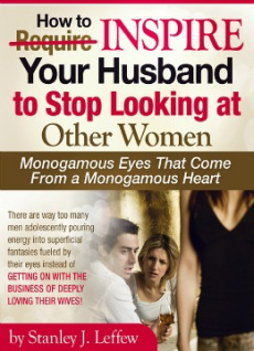 Ebook cover: How to Inspire Your Husband to Stop LOOKING at Other Women