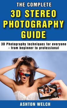 Ebook cover: The Complete 3D Photography Guide