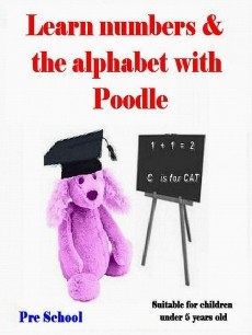 Ebook cover: Learn Numbers And The Alphabet With Poodle