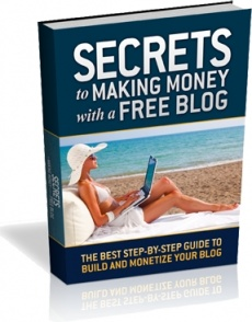 Ebook cover: The Secrets to Making Money with a FREE Blog