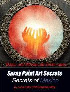 Ebook cover: Spray Paint Art Secrets - Secrets of Mexico