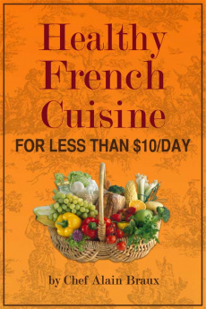 Ebook cover: Healthy French Cuisine for Less Than $10/Day