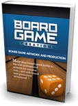 Ebook cover: The Step-By-Step Guide To Creating and Launching Your Own Professional Board Game