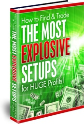 Ebook cover: How to Find & Trade The Most Explosive Setups for Huge Profits