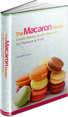 Ebook cover: The Macaron Master – Create Bakery-Quality Macarons For Pleasure & Profit