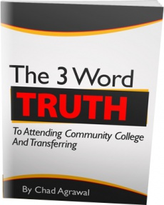 Ebook cover: The 3 Word Truth To Attending Community College And Transferring