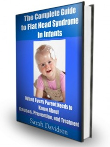 Ebook cover: The Complete Guide to Flat Head Syndrome in Babies