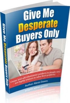 Ebook cover: Give Me Desperate Buyers Only