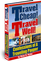 Ebook cover: Travel Cheap! Travel Well! Confessions of A Traveling Pauper