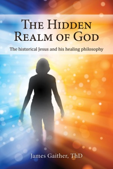Ebook cover: The Hidden Realm of God: The Historical Jesus and His Healing Philosophy