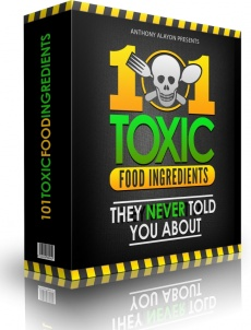 Ebook cover: 101 Toxic Food Ingredients They NEVER Told You About