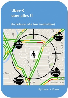 Ebook cover: Uber-X uber alles! (In defense of a true innovation)