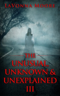 Ebook cover: THE UNUSUAL, UNKNOWN & UNEXPLAINED III