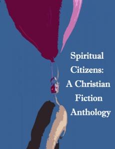 Ebook cover: Spiritual Citizens: A Christian Fiction Anthology