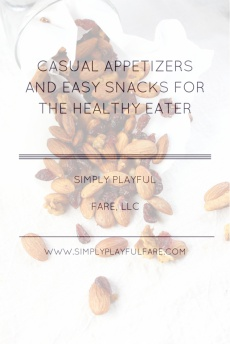 Ebook cover: Casual Appetizers and Easy Snacks for the Health Eater