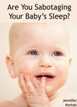 Ebook cover: Are You Sabotaging Your Baby's Sleep?