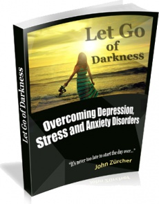 Ebook cover: Let Go of Darkness - Overcoming Depression, Stress and Anxiety Disorders