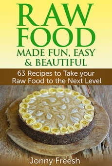 Ebook cover: Raw Food Made Fun, Easy & Beautiful