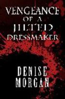 Ebook cover: Vengeance Of a Jilted Dressmaker