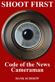 Ebook cover: Shoot First: Code of the News Cameraman