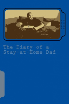 Ebook cover: The Diary of a Stay-at-Home Dad: My Journal Behind Bars