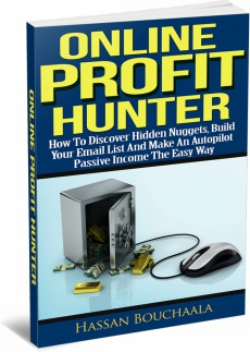 Ebook cover: Online Profit Hunter : how to discover hidden nuggets,build your email list and make an autopilote passive income the easy way