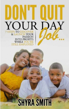 Ebook cover: Don't Quit Your Day Job...: 7 Steps To Discover & Launch Your Passion Into Profits While You're Still Employed