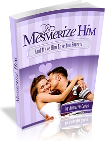 Ebook cover: Mesmerize Him... And Make Him Love You Forever