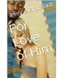 Ebook cover: For Love of Him