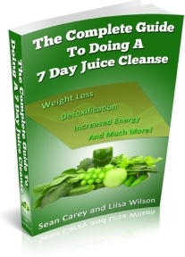 Ebook cover: The Complete Guide To Doing A 7 Day Juice Cleanse!