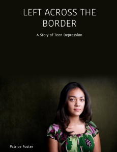 Ebook cover: Left Across the Border: A Story of Teen Depression (Teen & Depression Book 1)