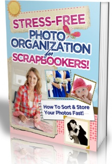 Ebook cover: Stress Free Photo Organization For Scrapbookers