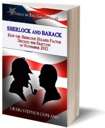 """Ebook cover: Sherlock and Barack: How """"The Sherlock Holmes Factor"""" Decided the Election of November 2012"""