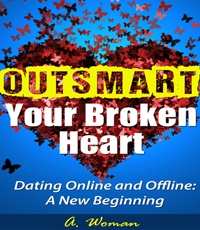 Ebook cover: OUTSMART Your Broken Heart: Dating Online and Offline: A New Beginning