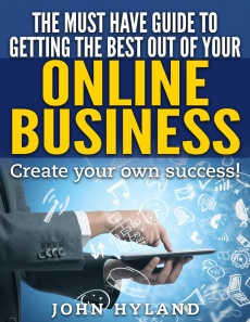 Ebook cover: The Must Have Guide To Getting The Best Out Of Your Online Business