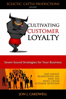 Ebook cover: Cultivating Customer Loyalty: Seven Sound Strategies for Your Business