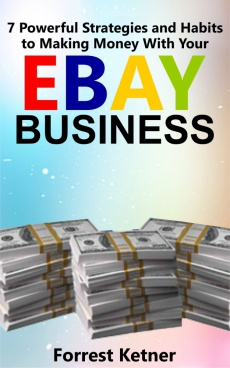 Ebook cover: 7 POWERFUL STRATEGIES AND HABITS TO MAKING MONEY WITH YOUR EBAY BUSINESS